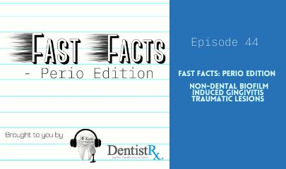 Non-Dental Biofilm Induced Gingivitis - Traumatic Lesions